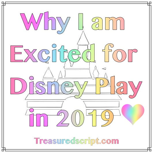 Why I am Excited for Disney Play in 2019