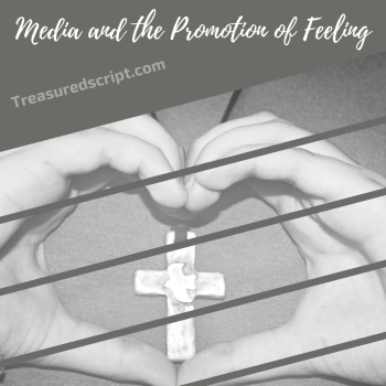 media and the promotion of feeling