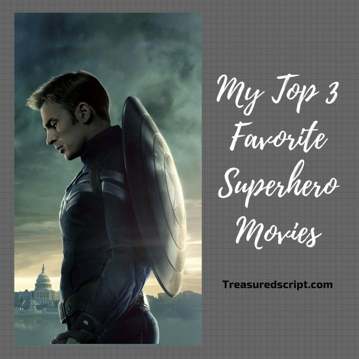 My Top 3 Favorite SuperheroMovies