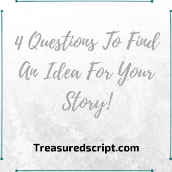 4 Questions To Find An Idea For Your Story! (1)