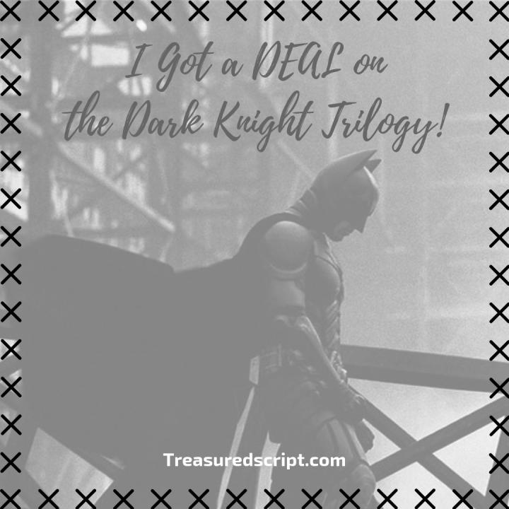 I Got a DEAL on the Dark KnightTrilogy!